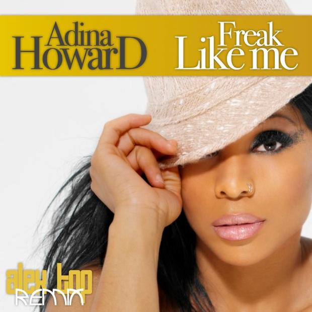 ADINA HOWARD (Freak Like Me)