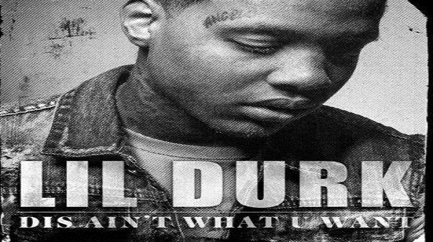 LIL DURK (Dis Ain't What You Want)